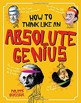 Hardcover How to Think Like an Absolute Genius Book