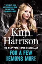 For a Few Demons More (Rachel Morgan 05) by Kim Harrison (11-Sep-2014) Paperback