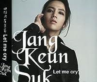 Jang Keun Suk/Let Me Cry-日本1st Single Album(Korea Ver.)