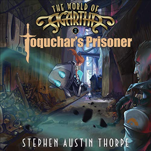 Toquchar's Prisoner Audiobook By Stephen Austin Thorpe cover art