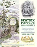 Beatrix Potter's Gardening Life: The Plants and Places That Inspired the Classic Children'...