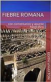 Fiebre Romana: con comentarios y apunte biográfico (Clásicos americanos nº 2)