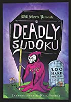 Will Shortz Presents Deadly Sudoku: 200 Hard Puzzles