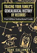 Tracing Your Family's Genealogical History By Records: First Edition Instructional Guide PDF