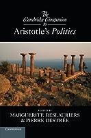 The Cambridge Companion to Aristotle's Politics (Cambridge Companions to Philosophy) by Unknown(2013-09-30)