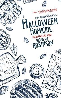 A Halloween Homicide (#3 - Sanford Third Age Club Mystery) (STAC - Sanford Third Age Club Mystery) by [David W Robinson]