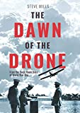 The Dawn of the Drone: From the Back-Room Boys of World War One