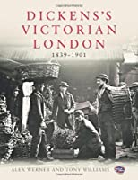 Dickens's Victorian London: 1839?1901 by Alex Werner Tony Williams(2012-04-01)