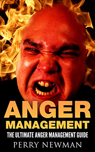 Anger Management Guide: Proven And Practical Methods To Deal With Anger For Men And Women (English Edition)