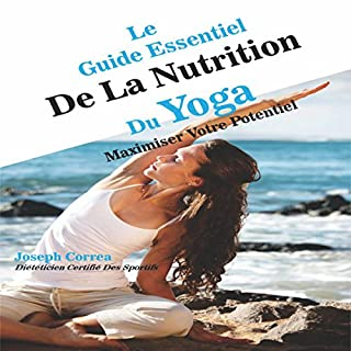 Couverture de Le Guide Essentiel de la Nutrition Du Yoga