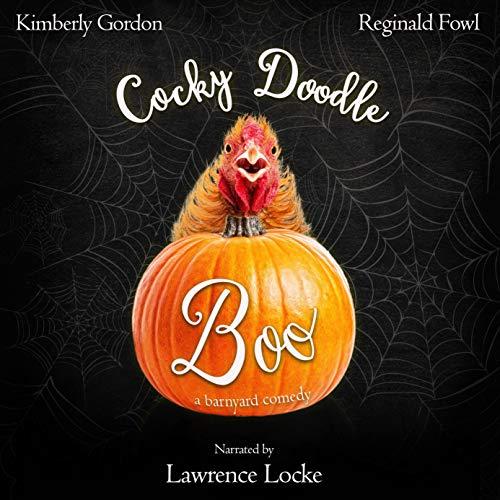 Cocky Doodle Doo Audiobook By Kimberly Gordon,                                                                                        Reginald Fowl cover art