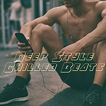 Deep Style Chilled Beats