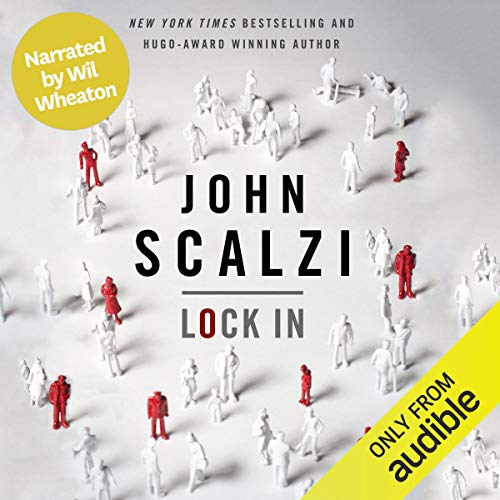 Lock In (Narrated by Wil Wheaton) Audiobook By John Scalzi cover art