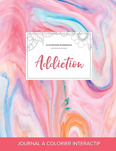 Journal de Coloration Adulte: Addiction (Illustrations de Mandalas, Chewing-Gum) (French Edition)