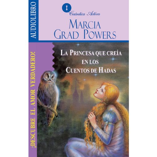 La princesa que creía en los cuentos de hadas [The Princess who belived in Fairy Tales] audiobook cover art