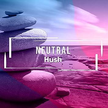 # Neutral Hush