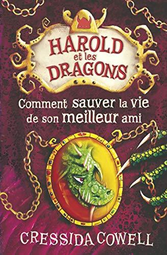 Harold et les dragons, Tome 9 : Comment sauver la vie de son meilleur ami