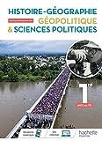 Histoire/Géographie, Géopolitique, Sciences politiques 1ère spé- Livre élève - Ed. 2019 (Histoire-Géographie, Géopolitique et Sciences politiques) (French Edition)