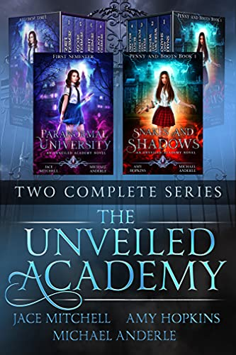 The Unveiled Academy: Two Complete Series: includes Paranormal University and Penny and Boots Series