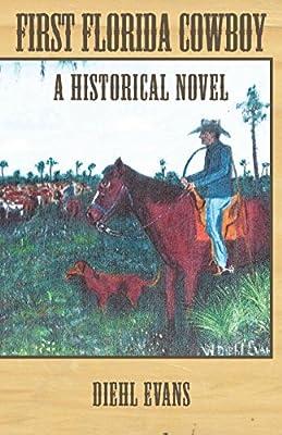 First Florida Cowboy: A Historical Novel