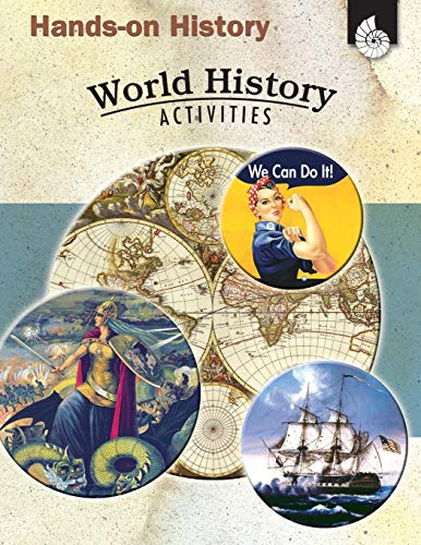 Hands-on History: World History Activities – Teacher Resource Provides Fun Games and Simulations that Support Hands-On Learning (Social Studies Classroom Resource)