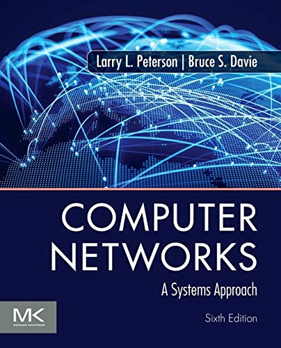 Computer Networks: A Systems Approach (Morgan Kaufmann in Networking)