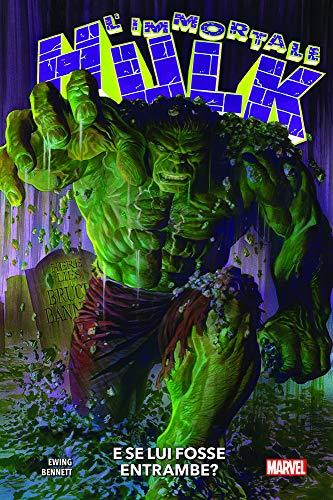 L'immortale Hulk. E se lui fosse entrambe? (Vol. 1)