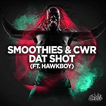 Dat Shot (feat. Hawkboy)