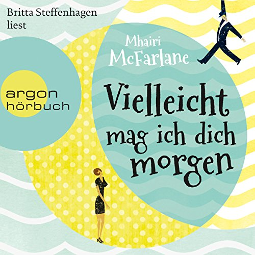 Vielleicht mag ich dich morgen                   By:                                                                                                                                 Mhairi McFarlane                               Narrated by:                                                                                                                                 Britta Steffenhagen                      Length: 12 hrs and 46 mins     Not rated yet     Overall 0.0