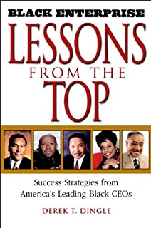 Black Enterprise Lessons from the Top: Success Strategies from America's Leading Black CEOs