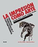 La impresión como arte: Técnicas tradicionales y contemporáneas