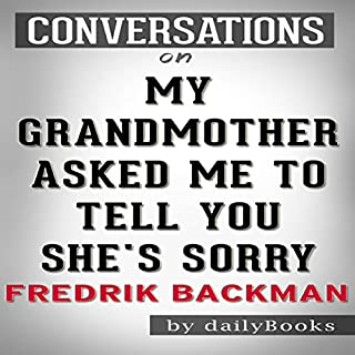 My Grandmother Asked Me to Tell You She's Sorry: A Novel by Fredrik Backman | Conversation Starters cover art