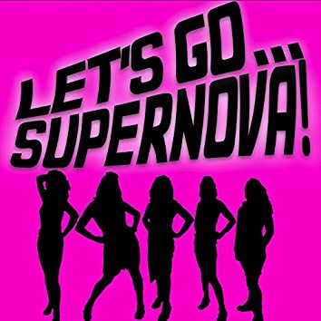 Let's Go Supernova!