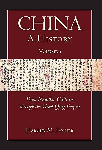 China: A History (Volume 1): From Neolithic Cultures through the Great Qing Empire, (10,000 BCE - 1799 CE) by Harold M. Tanner (2010-03-15)