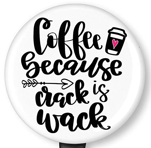 Coffee Because Crack is Wack Retractable Badge Reel with Alligator Clip,Name Nurse ID Card Badge Holder Reel, Decorative Custom Badge Holder