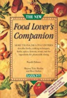 The New Food Lover's Companion: More than 6,700 A-to-Z entries describe foods, cooking techniques, herbs, spices, desserts, wines, and the ingredients for pleasurable dining