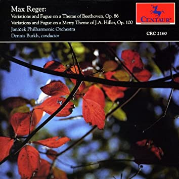 Reger: Variations and Fugue on a Theme of Beethoven / Variations and Fugue on a Theme of J.A. Hiller
