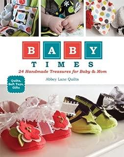 Baby Times: 24 Handmade Treasures for Baby & Mom