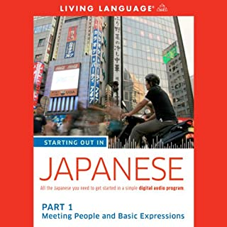 Starting Out in Japanese: Part 1     Meeting People and Basic Expressions              By:                                                                                                                                 Living Language                               Narrated by:                                                                                                                                 Living Language                      Length: 1 hr and 33 mins     Not rated yet     Overall 0.0