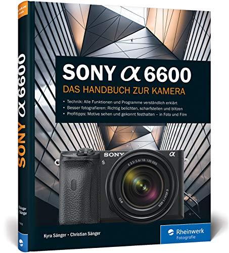 Sony a6600: 100% Praxiswissen und Expertentipps zu Ihrer Kamera