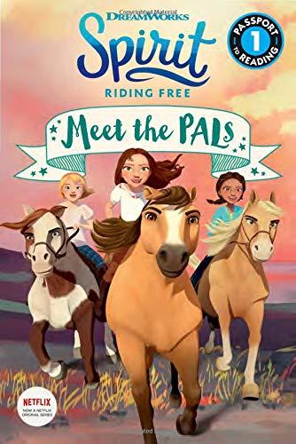 Spirit Riding Free: Meet the PALs (Passport to Reading Level 1)