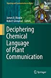 Deciphering Chemical Language of Plant Communication (Signaling and Communication in Plants) (English Edition)