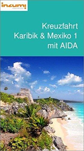 Kreuzfahrt Karibik und Mexiko 1 mit AIDA - Buch u. App