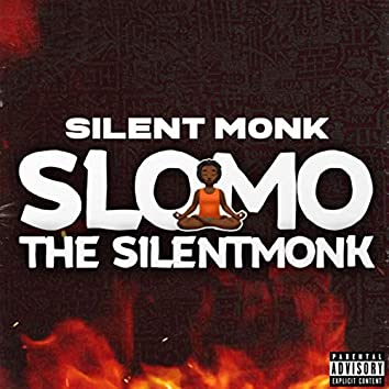 SloMo The SilentMonk