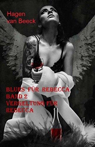 Blues für Rebecca Band 2: VERGELTUNG FÜR REBECCA (German Edition)