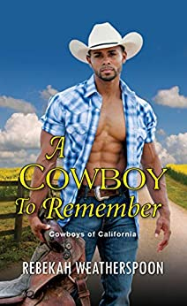 A Cowboy to Remember (Cowboys of California Book 1) by [Rebekah Weatherspoon]