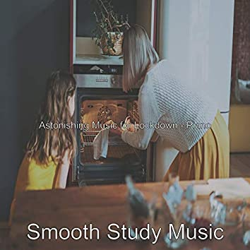 Astonishing Music for Lockdown - Piano