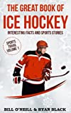 The Great Book of Ice Hockey: Interesting Facts and Sports...