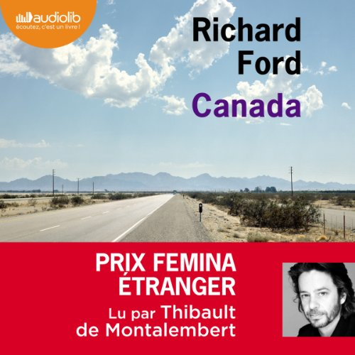 Canada                   By:                                                                                                                                 Richard Ford                               Narrated by:                                                                                                                                 Thibault de Montalembert                      Length: 14 hrs and 27 mins     1 rating     Overall 1.0