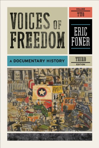 Voices of Freedom: A Documentary History (Third Edition)...
